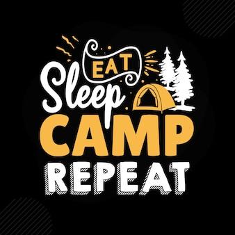 Eet slaapkamp herhaal premium camping typografie vector design