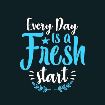 Elke dag is een nieuwe start