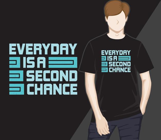 Elke dag is een tweede kans typografie t-shirtontwerp