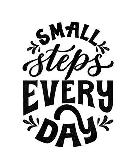 Elke dag kleine stapjes. handgeschreven belettering offerte. inspirerende zin.