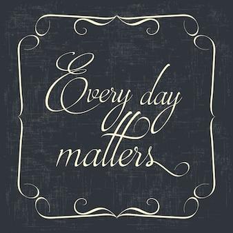Elke dag zaken quote typographical retro achtergrond