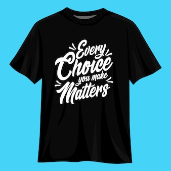 Elke keuze die je maakt, is van belang voor het ontwerp van een typografie-t-shirt