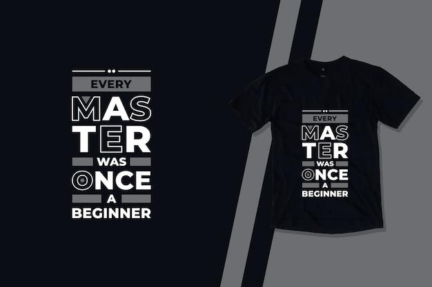 Elke meester was ooit een modern t-shirtontwerp met geometrische citaten voor beginners