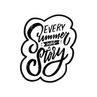 Elke zomer heeft een verhaal met de hand getekend zwarte kleur belettering zin