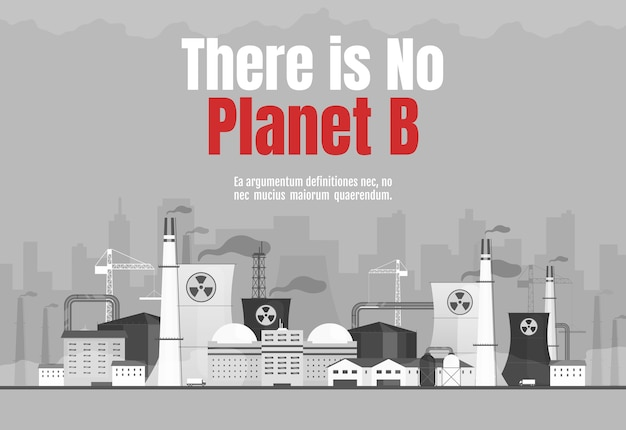 Er is geen platte sjabloon voor de banner van planeet b. luchtvervuiling horizontale poster woord conceptenontwerp. kerncentrale cartoon illustraties met typografie. fabriek op stadsgezicht achtergrond