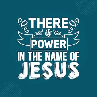Er is kracht in de naam van jezus premium schriftbelettering vector design