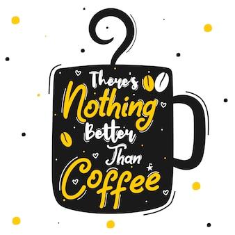 Er is niets beter dan koffie