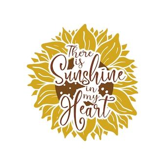 Er is zonneschijn in mijn hart citaat belettering
