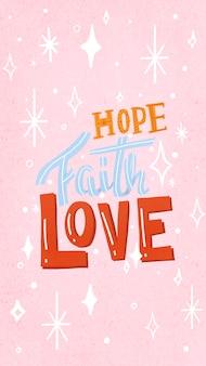 Esthetisch mobiel behang, hoop, geloof en liefde typografie vector