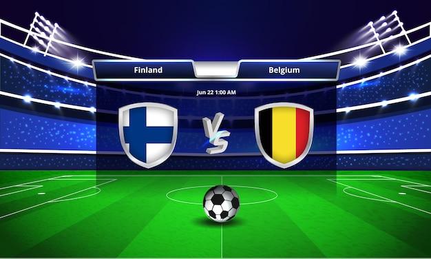 Euro cup finland vs belgië voetbalwedstrijd scorebord uitzending
