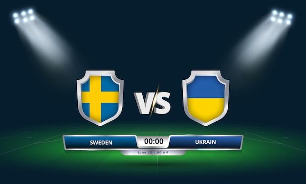 Euro cup ronde van 16 zweden vs oekraïne voetbalwedstrijd scorebord uitzending