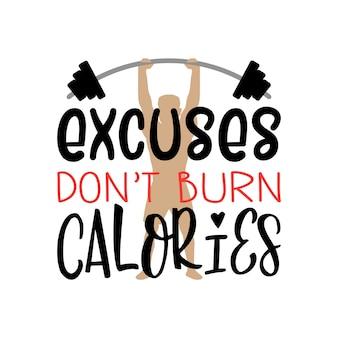 Excuses verbranden geen calorieën sportschool belettering citaat