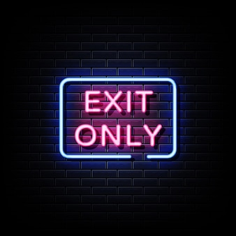 Exit only neon signs style text