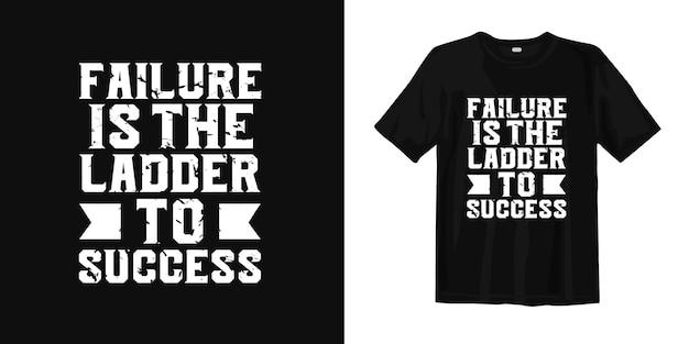 Falen is de ladder naar succes. t-shirtontwerpcitaten over motiverend en inspirerend