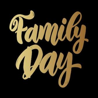 Familiedag tekst. belettering zin voor wenskaart, uitnodiging, banner, briefkaart, web, poster sjabloon.