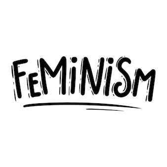Feminisme. belettering zin voor briefkaart, banner, flyer.vectorillustratie