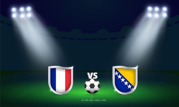 Fifa wereldbeker 2022 frankrijk vs bosnië en herzegovina kwalificatie voetbalwedstrijd scorebord uitzendingboard