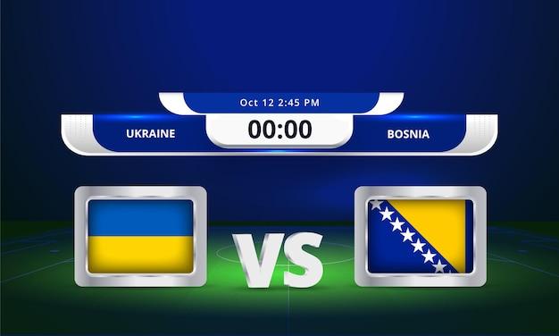 Fifa wereldbeker 2022 oekraïne vs bosnië voetbalwedstrijd scorebord uitzending