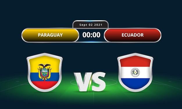 Fifa world cup 2022 ecuador vs paraguay voetbalwedstrijd scorebord uitzending