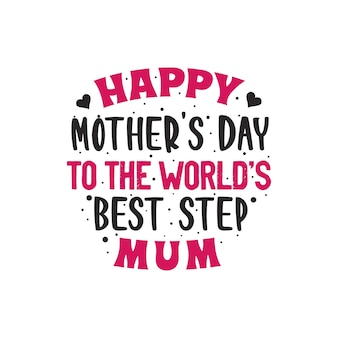 Fijne moederdag voor 's werelds beste stiefmoeder, moederdagbelettering