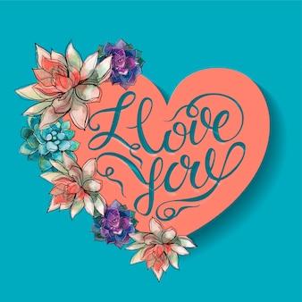 Fijne valentijnsdag. vetplanten bloemen. hart. ik hou van jou. belettering.