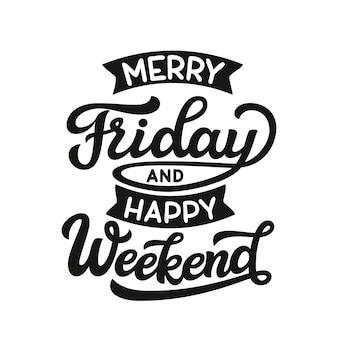 Fijne vrijdag en een gelukkig weekend