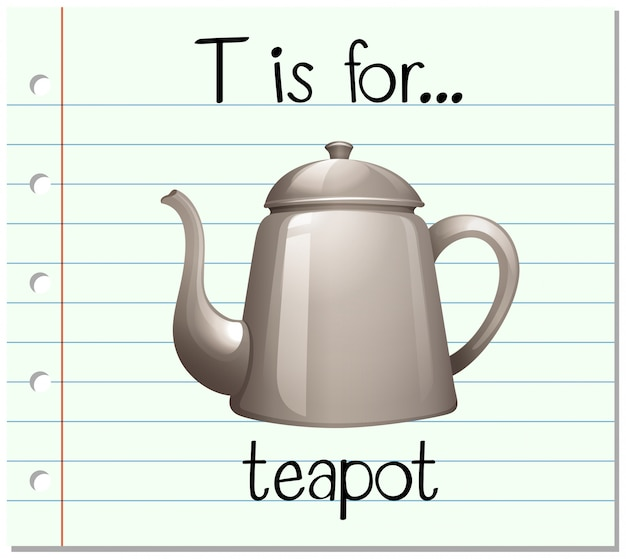 Flashcardletter t is voor theepot