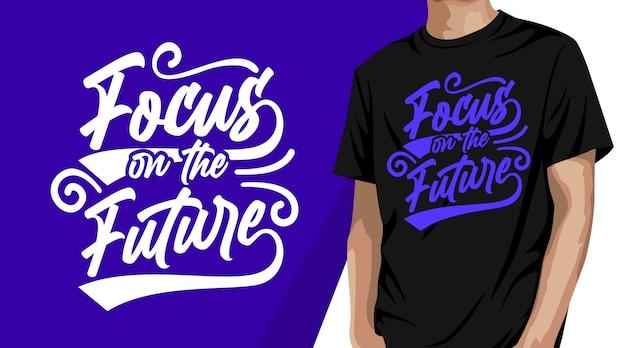 Focus op het toekomstige typografie-t-shirtontwerp