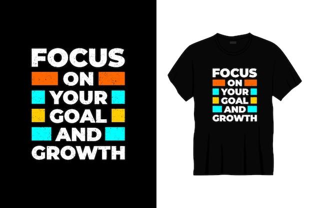 Focus op uw doel en groei typografie t-shirtontwerp