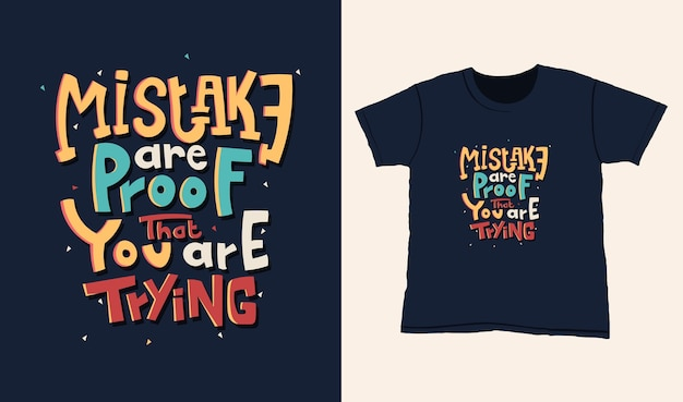 Fouten zijn het bewijs dat u het probeert. citeer typografie belettering voor t-shirtontwerp. handgetekende letters