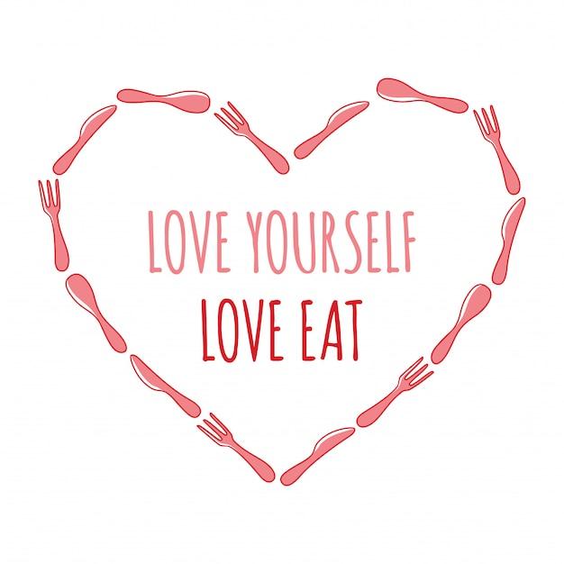 Frame van lepel, vork en mes hart en tekst: hou van jezelf, hou van eten