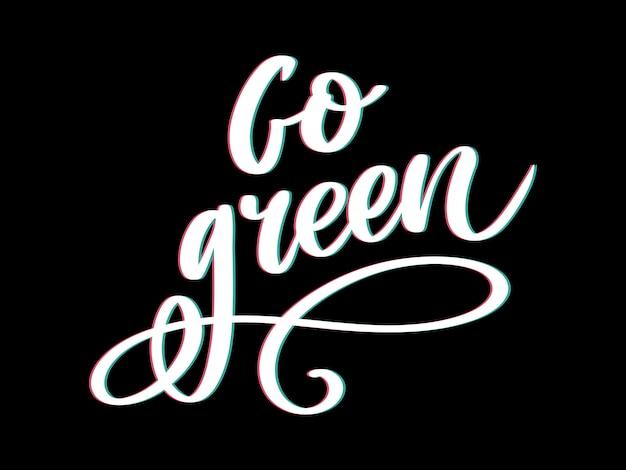 Ga groen creatief eco concept. aard vriendelijke borstel pen belettering samenstelling op noodlijdende achtergrond