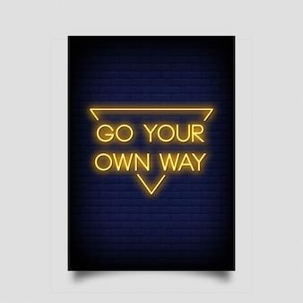 Ga je eigen weg voor een poster in neonstijl