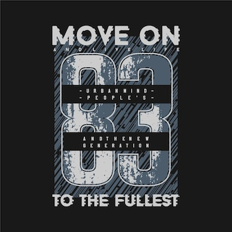 Ga verder met de meest volledige slogan tekst grafische gestreepte samenvatting voor t-shirt print