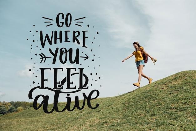 Ga waar je je voelt levend belettering