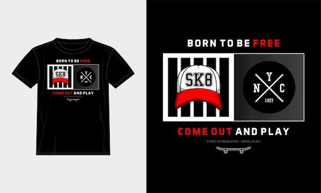 Geboren om gratis typografisch t-shirtontwerp te zijn