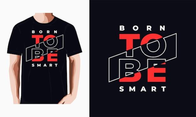 Geboren om slim, nieuw ontwerp van de citaten-t-shirt te zijn