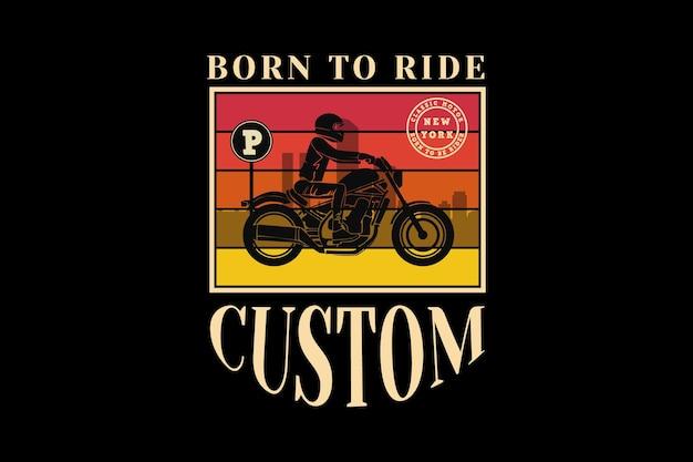 Geboren om te rijden, ontwerp sleety retro-stijl