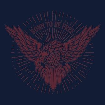 Geboren om vrij te zijn. eagle illustratie op grunge achtergrond. ontwerpelement voor poster, t-shirt, embleem, teken. vector illustratie