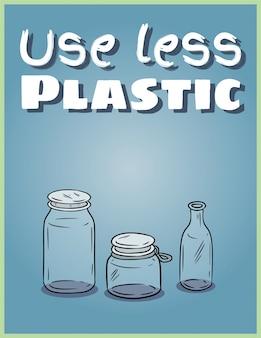 Gebruik minder plastic glazen potten poster.