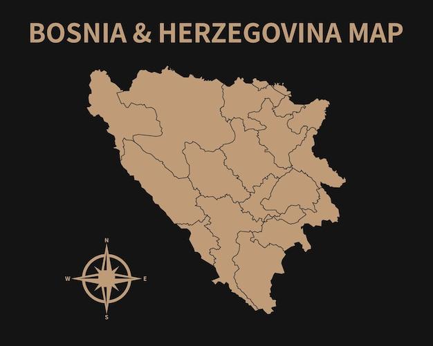Gedetailleerde oude vintage kaart van bosnië-herzegovina met kompas en regiogrens geïsoleerd op dark