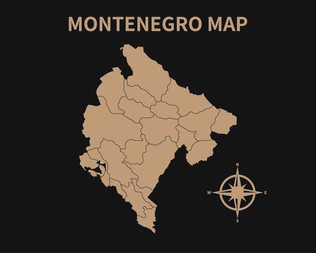 Gedetailleerde oude vintage kaart van montenegro met kompas en regiogrens geïsoleerd op donkere achtergrond