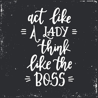 Gedraag je als een dame, denk als de baas handgetekende typografie. conceptuele handgeschreven zin. handgeschreven kalligrafisch ontwerp.