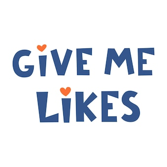 Geef me likes vector handgetekende letters voor stickerontwerp sociale netwerken tshirts