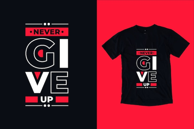Geef nooit het moderne, inspirerende t-shirtontwerp van typografiecitaten op