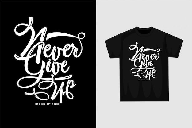 Geef nooit op - grafisch t-shirt