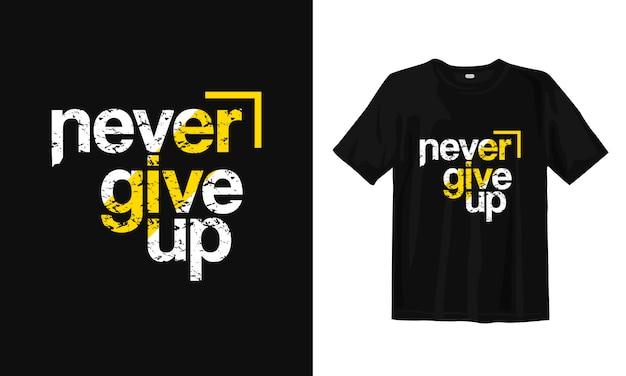 Geef nooit op. inspirerend citaten t-shirt design