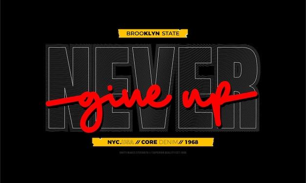 Geef nooit typografie-t-shirtontwerp en ander gebruik op premium vector