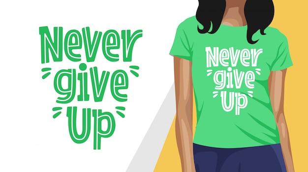 Geef nooit typografie-t-shirtontwerp op