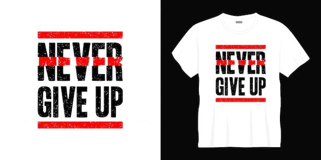 Geef nooit typografie t-shirtontwerp op.